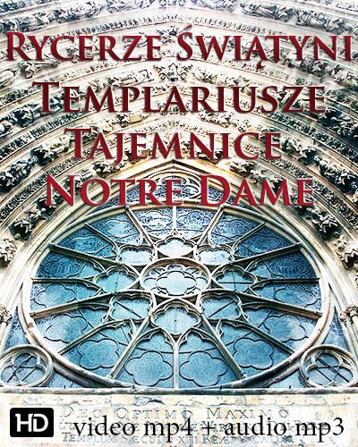 Rycerze Świątyni - Templariusze - Tajemnice Notre Dame